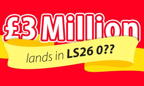 LS26 0 has been drawn as the March Postcode Millions winning sector, and players are set to share £3 Million