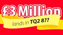 TQ2 8 has been revealed as the winning sector in the June Postcode Millions
