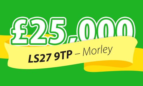 One lucky winner in Morley has scooped a whopping £25,000 this weekend in our Saturday Street Prize