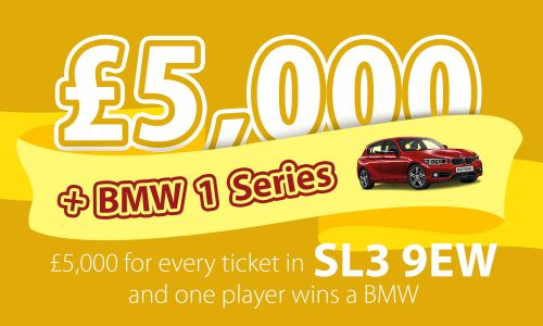 Every player in SL3 9EW wins a fantastic £5,000, and one lucky player also receives a brand new BMW