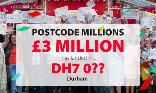 Players in lucky postcode sector DH7 0 will share an amazing £3 Million