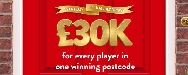 EVERY DAY IN THE JULY DRAWS £30,000 for every player in one winning postcode (Prize banner, mobile)